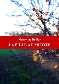 La couverture du roman psychologique à suspense de Marceline Bodier, La fille au mitote, évoque la campagne lorraine où se passe une partie de l'intrigue.